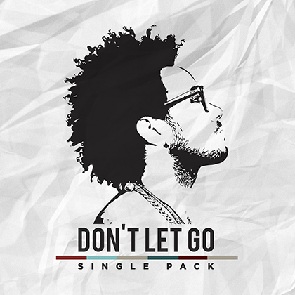 Don't Let Go (Single Pack) EP