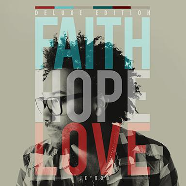 Faith, Hope, Love (Deluxe Edition)