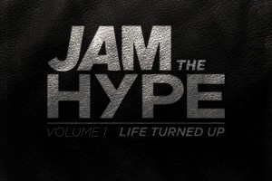 http://www.savethecityrecords.com/wordpress/wp-content/uploads/2013/12/jam-the-hype-life-turned-up-300x200.jpg